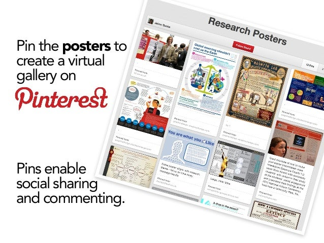 Pin the posters to create a virtual gallery on  Pins enable social sharing and commenting.