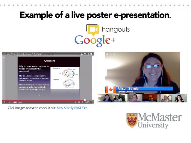 Example of a live poster e-presentation. hangouts  Click images above to check it out: http://bit.ly/1kXLEYz