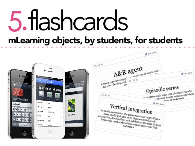flashcards 5.  mLearning objects, by students, for students