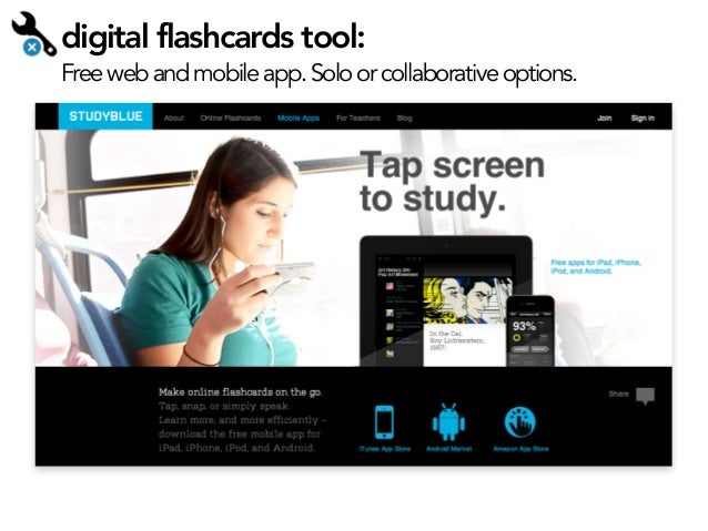 digital flashcards tool:  Free web and mobile app. Solo or collaborative options.