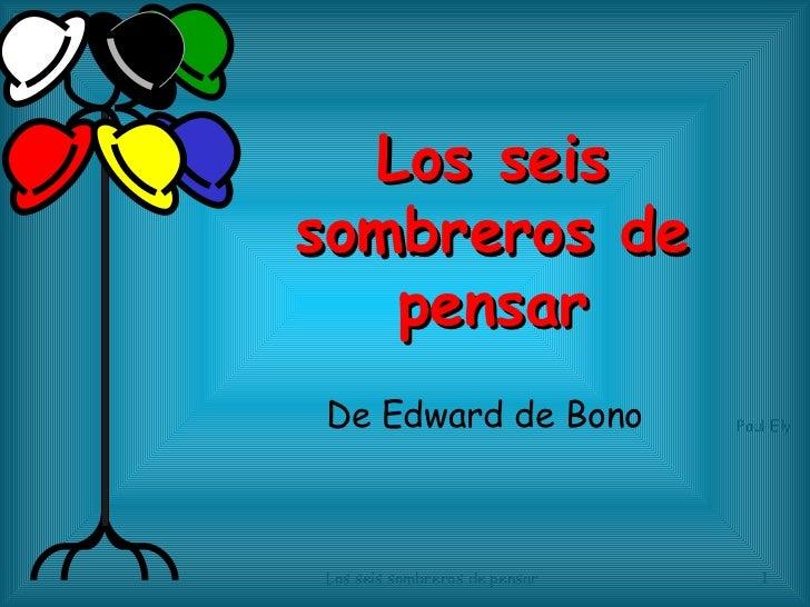 Los seis sombreros de pensar De Edward de Bono