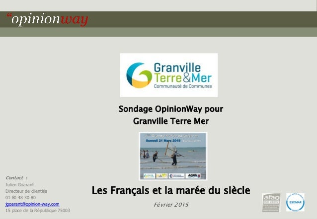 1pour la Communauté de communes Granville Terre Mer – Les Français et la marée du siècle – Février 2015 Contact : Julien G...