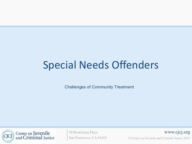Special Needs Offenders    Challenges of Community Treatment      40 Boardman Place                                     ww...