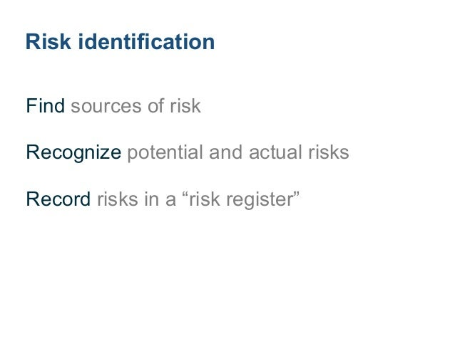 Find sources of legal risk ! Contracts ! Regulations ! Litigation ! Structural changes