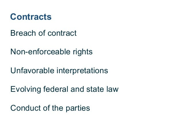 Contracts ! New or modified regulations ! Regulator focus ! Civil, criminal, injunctive remedies