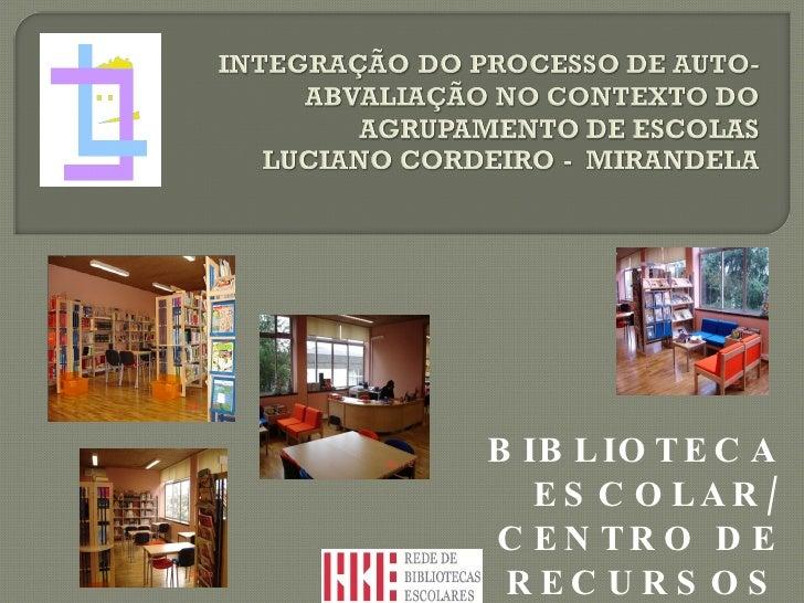 BIBLIOTECA ESCOLAR/ CENTRO DE RECURSOS EDUCATIVOS