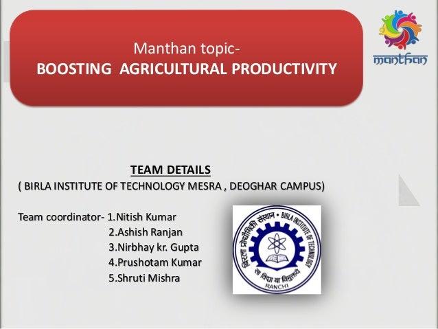 TEAM DETAILS ( BIRLA INSTITUTE OF TECHNOLOGY MESRA , DEOGHAR CAMPUS) Team coordinator- 1.Nitish Kumar 2.Ashish Ranjan 3.Ni...