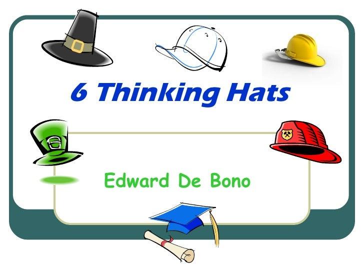 6 Thinking Hats Edward De Bono