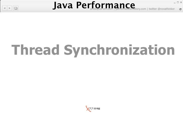 Java Performance             artdb@ex-em.com | performeister.tistory.com | twitter @novathinker     Thread Synchronization