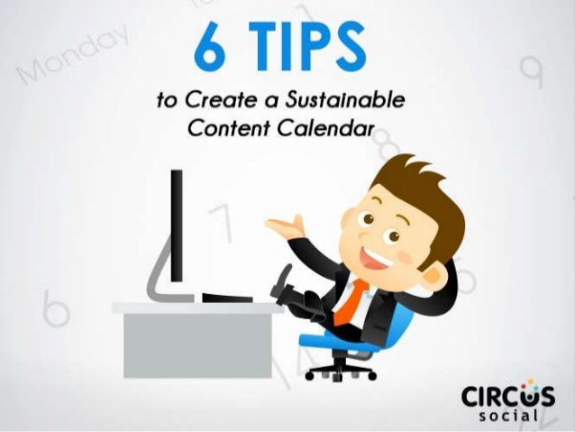 6 Tips for Creating a Sustainable Content Calendar