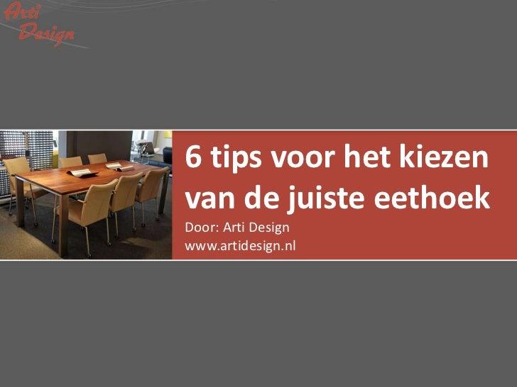 6 tips voor het kiezenvan de juiste eethoekDoor: Arti Designwww.artidesign.nl