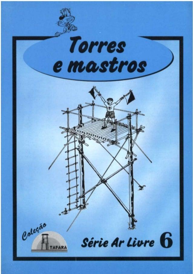 1SÉRIE AR LIVRE - 6 TORRES E MASTROS Produzido pela UEB/RS - Edição Impressa: Gestão 2001/2003 - Edição Digital: Gestão 20...