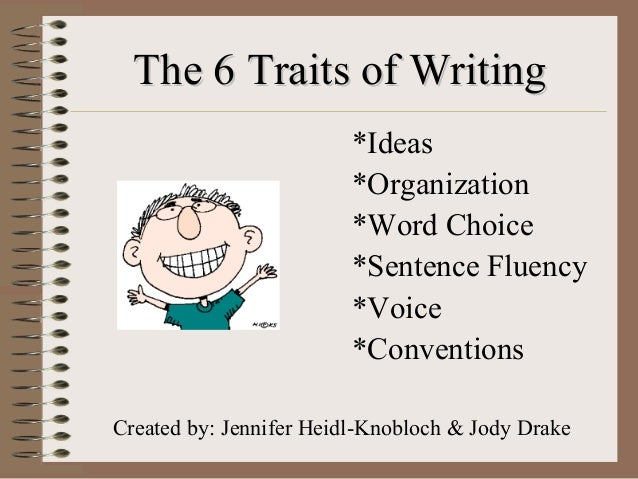 six traits of writing powerpoint Like many of the best practices in teaching, the writer's workshop approach has been initiated, field-tested, and perfected in k-6 classrooms around the country what these 6 traits, seven strategies w all resources includedppt valuable resources on teaching writing to primary students from rochester ny schools.