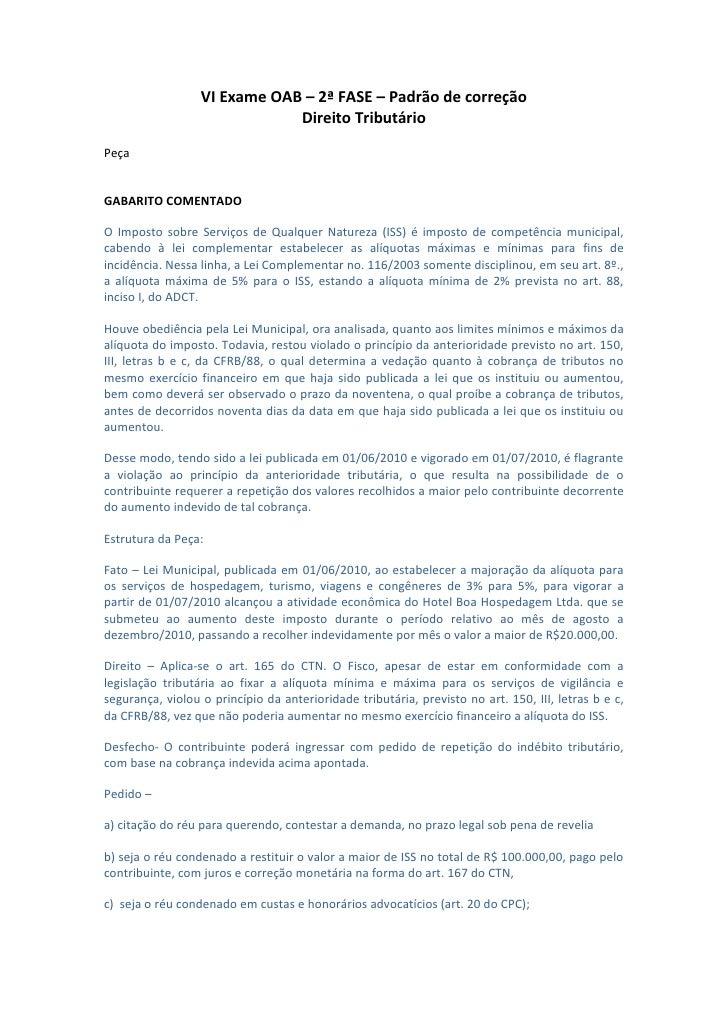 VI Exame OAB – 2ª FASE – Padrão de correção                              Direito TributárioPeçaGABARITO COMENTADOO Imposto...