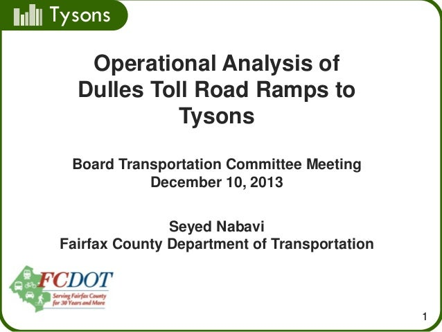 Tysons Operational Analysis of Dulles Toll Road Ramps to Tysons Board Transportation Committee Meeting December 10, 2013 S...