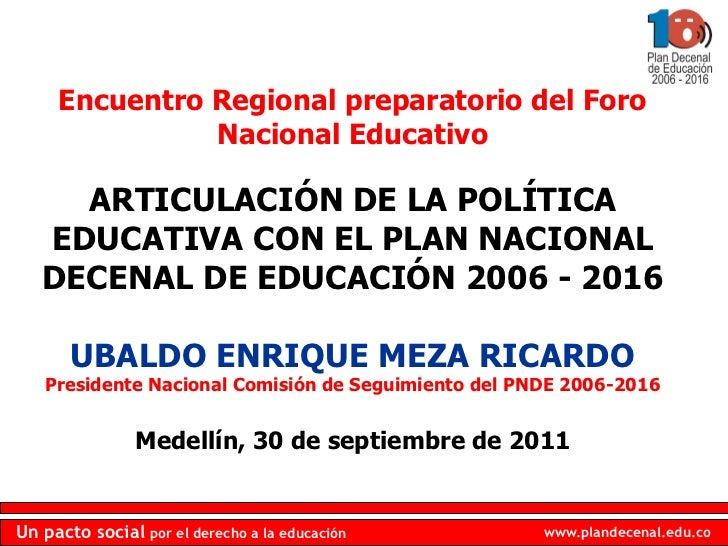 Encuentro Regional preparatorio del Foro               Nacional Educativo     ARTICULACIÓN DE LA POLÍTICA   EDUCATIVA CON ...
