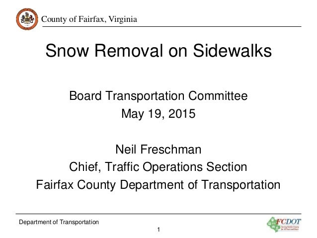 County of Fairfax, Virginia Department of Transportation 1 Snow Removal on Sidewalks Board Transportation Committee May 19...