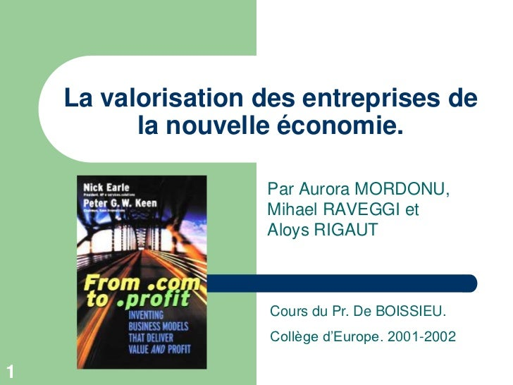 La valorisation des entreprises de          la nouvelle économie.                    Par Aurora MORDONU,                  ...