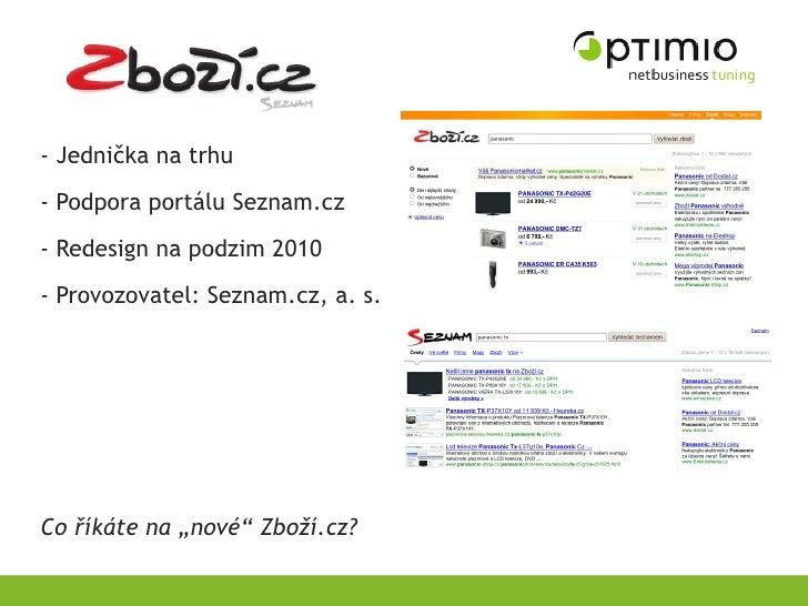 - Jednička na trhu - Podpora portálu Seznam.cz - Redesign na podzim 2010 - Provozovatel: Seznam.cz, a. s.     Co říkáte na...