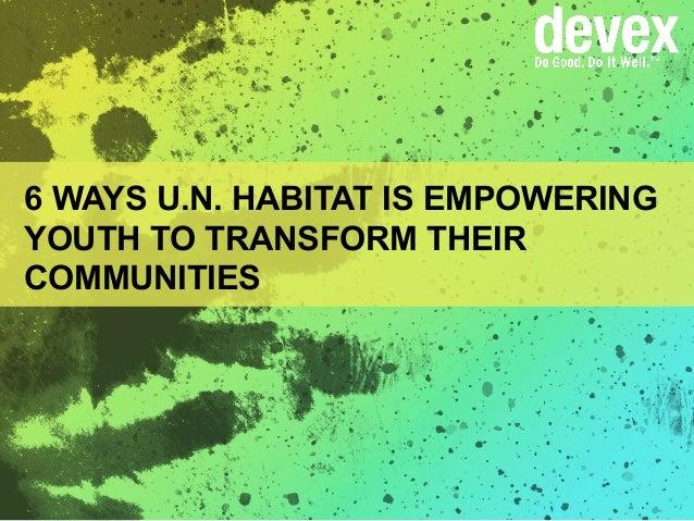 6 WAYS U.N. HABITAT IS EMPOWERING YOUTH TO TRANSFORM THEIR COMMUNITIES