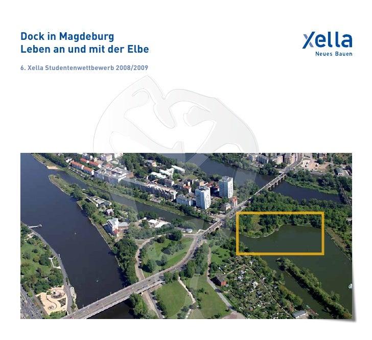 Dock in MagdeburgLeben an und mit der Elbe6. Xella Studentenwettbewerb 2008/2009
