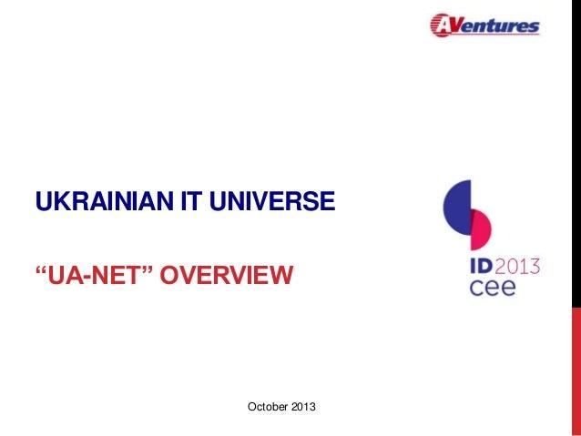 "UKRAINIAN IT UNIVERSE ""UA-NET"" OVERVIEW  October 2013"
