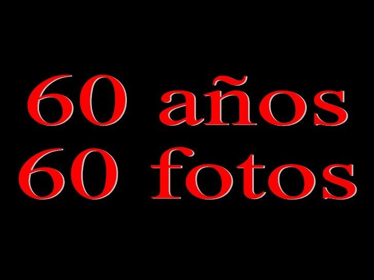 60 años 60 fotos