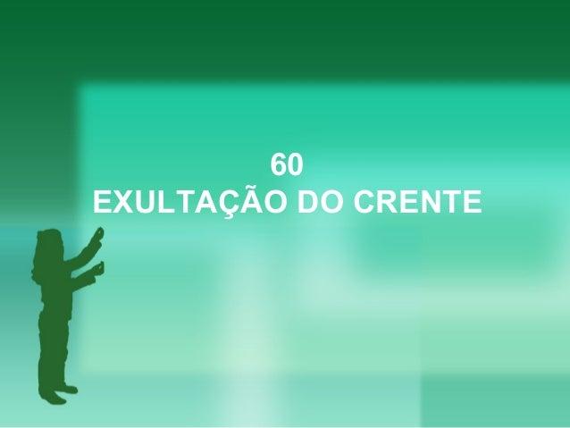 60 EXULTAÇÃO DO CRENTE