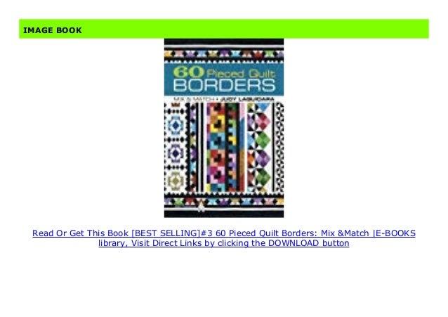 60 Pieced Quilt Borders Mix /& Match