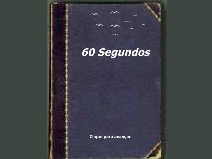 60 Segundos Clique para avançar