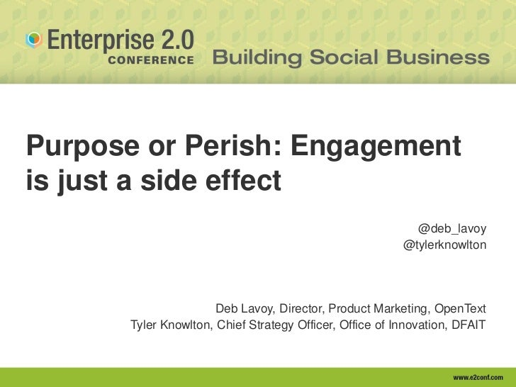 Purpose or Perish: Engagementis just a side effect                                                           @deb_lavoy   ...