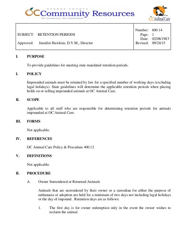 Number: 600.14 SUBJECT: RETENTION PERIODS Page: 1 Date: 02/08/1983 Approved: Jennifer Hawkins, D.V.M., Director Revised: 0...