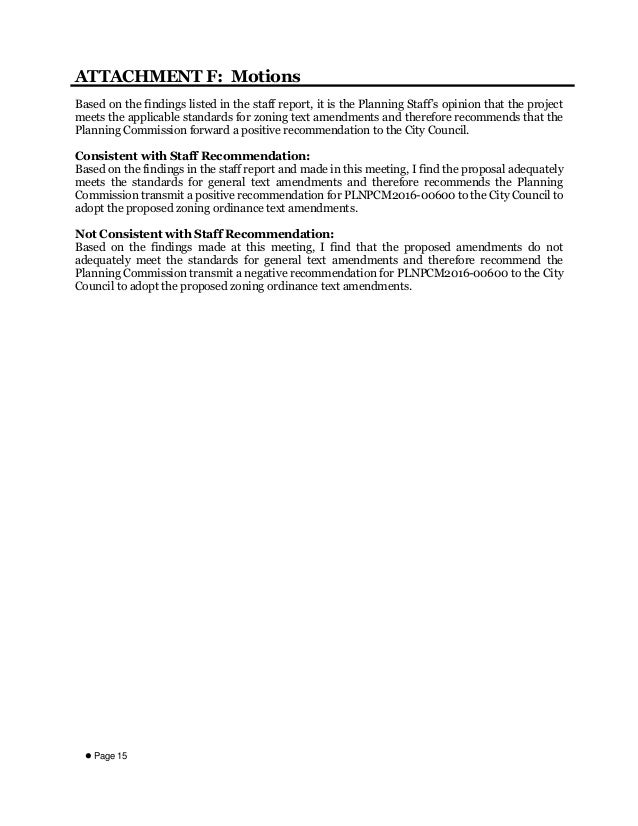  Page 15 ATTACHMENT F: Motions Based on the findings listed in the staff report, it is the Planning Staff's opinion that ...