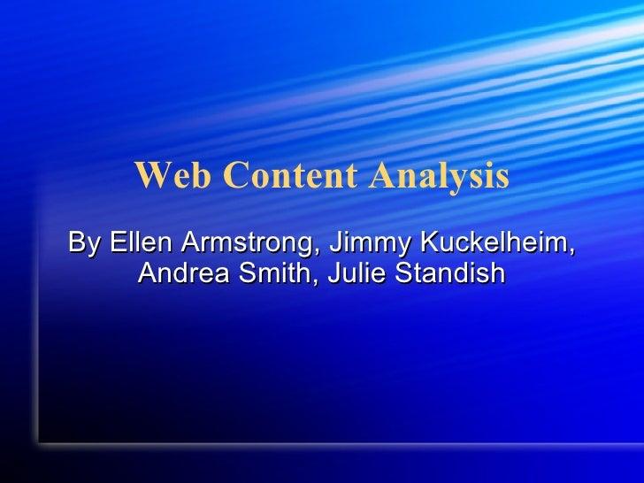 Web Content Analysis By Ellen Armstrong, Jimmy Kuckelheim, Andrea Smith, Julie Standish