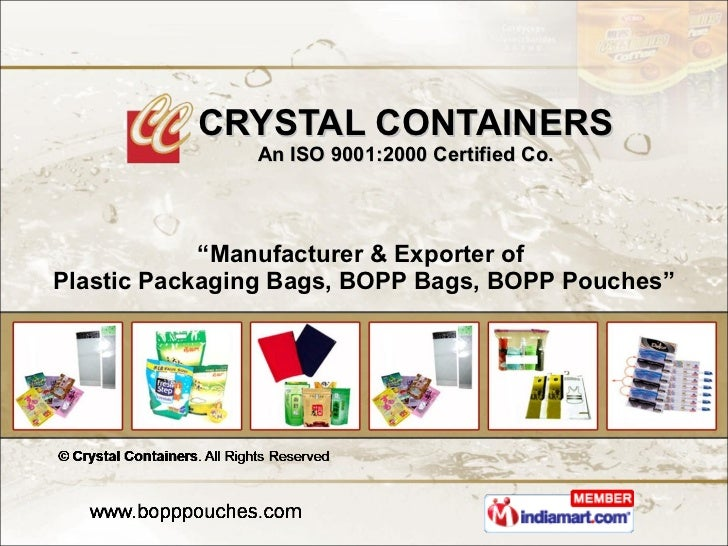 """CRYSTAL CONTAINERS An ISO 9001:2000 Certified Co. """" Manufacturer & Exporter of  Plastic Packaging Bags, BOPP Bags, BOPP Po..."""