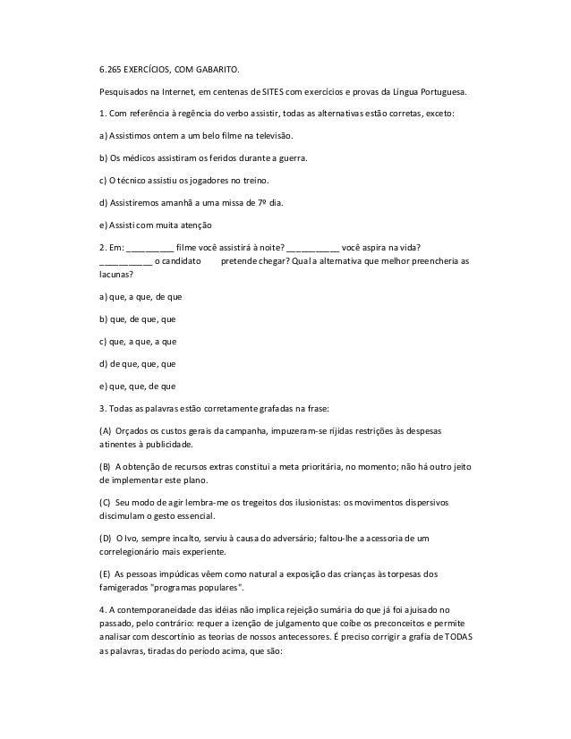 6.265 EXERCÍCIOS, COM GABARITO. Pesquisados na Internet, em centenas de SITES com exercícios e provas da Língua Portuguesa...