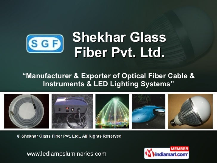 """Shekhar Glass Fiber Pvt. Ltd. """" Manufacturer & Exporter of Optical Fiber Cable & Instruments & LED Lighting Systems"""""""