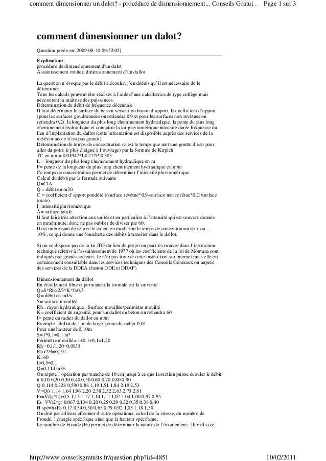 comment dimensionner un dalot? Question posée en: 2009-08-10 09:52:05] Explication: procédure de dimensionnement d'un dalo...