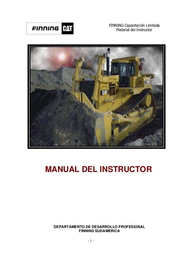FINNING Capacitación Limitada                            Material del InstructorMANUAL DEL INSTRUCTOR DEPARTAMENTO DE DESA...