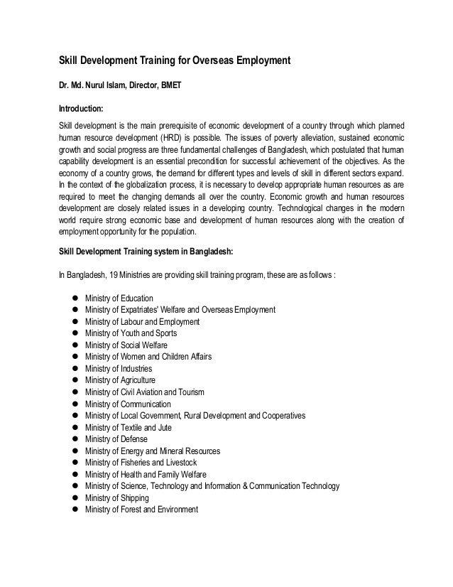Skill Development Training for Overseas Employment Dr. Md. Nurul Islam, Director, BMET Introduction: Skill development is ...