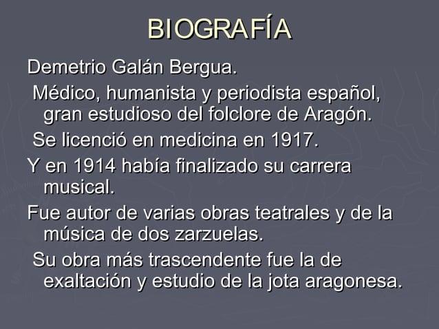 BIOGRAFÍABIOGRAFÍA Demetrio Galán Bergua.Demetrio Galán Bergua. Médico, humanista y periodista español,Médico, humanista y...