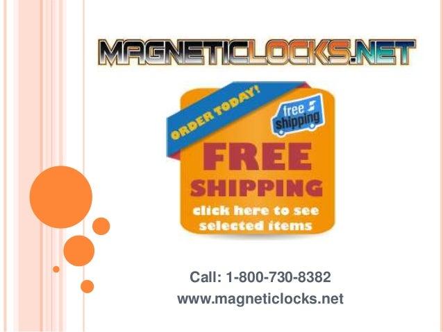 Call: 1-800-730-8382 www.magneticlocks.net