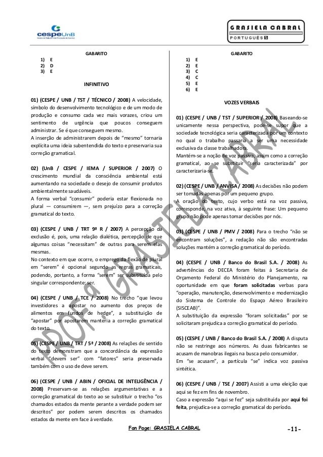 Fan Page: GRASIELA CABRAL -11- GABARITO 1) E 2) D 3) E INFINITIVO 01) (CESPE / UNB / TST / TÉCNICO / 2008) A velocidade, s...
