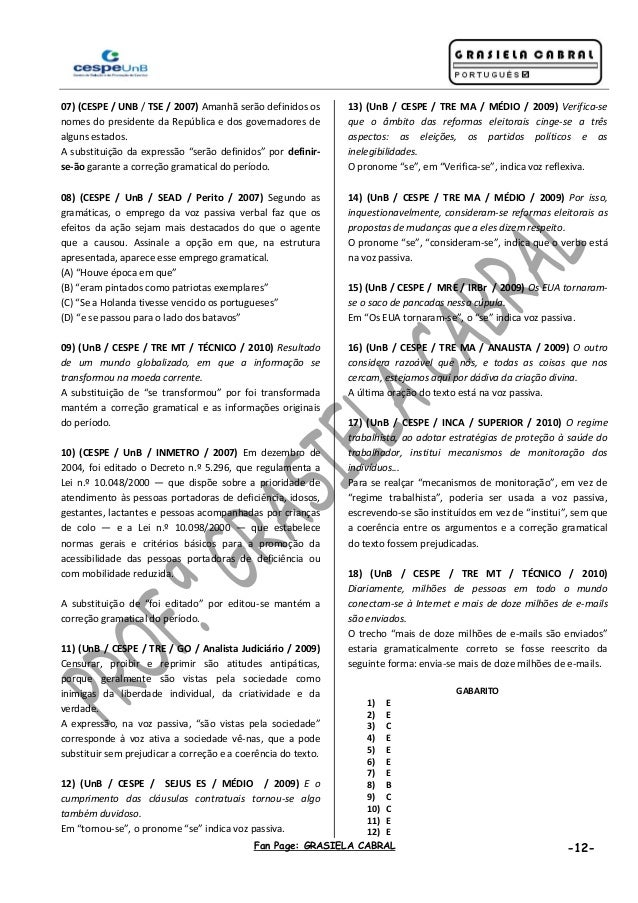 Fan Page: GRASIELA CABRAL -12- 07) (CESPE / UNB / TSE / 2007) Amanhã serão definidos os nomes do presidente da República e...