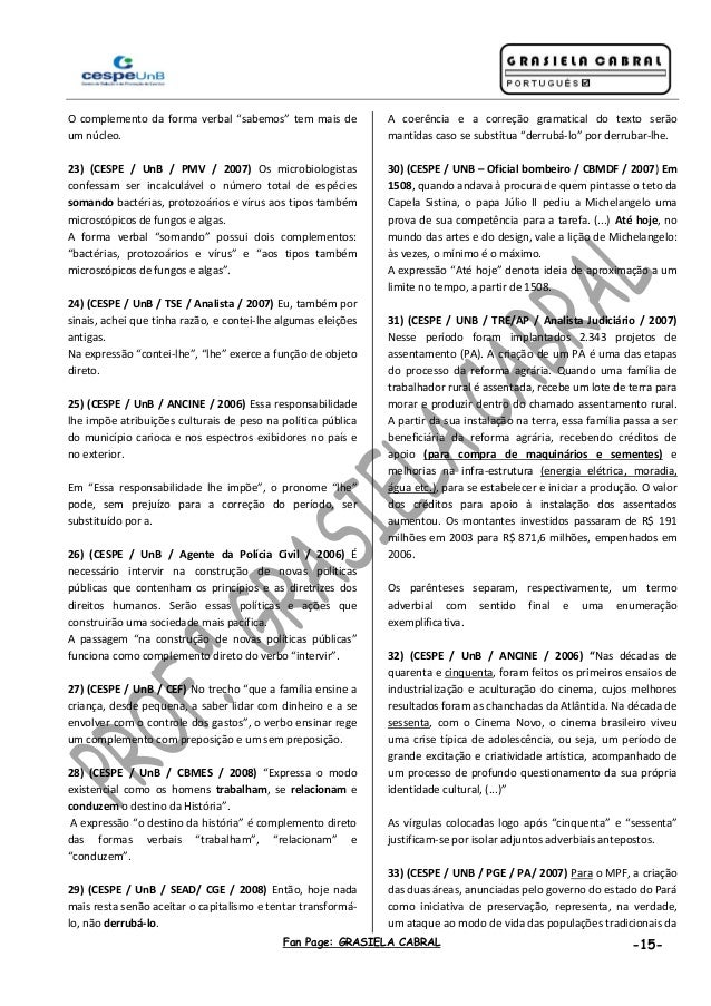 """Fan Page: GRASIELA CABRAL -15- O complemento da forma verbal """"sabemos"""" tem mais de um núcleo. 23) (CESPE / UnB / PMV / 200..."""