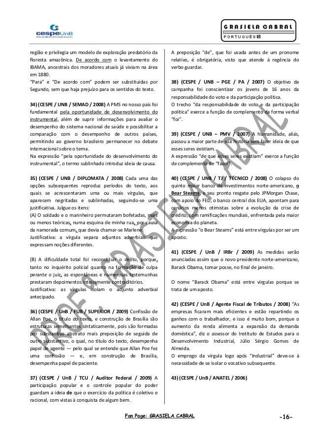 Fan Page: GRASIELA CABRAL -16- região e privilegia um modelo de exploração predatório da floresta amazônica. De acordo com...