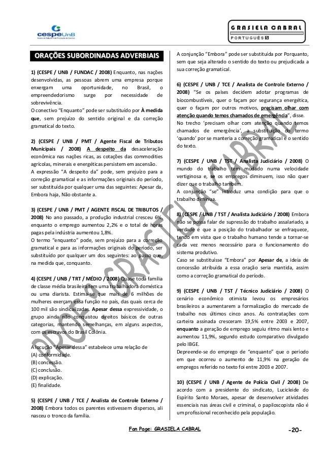 Fan Page: GRASIELA CABRAL -20- OORRAAÇÇÕÕEESS SSUUBBOORRDDIINNAADDAASS AADDVVEERRBBIIAAIISS 1) (CESPE / UNB / FUNDAC / 200...