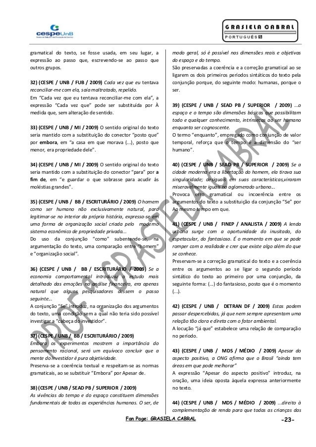 Fan Page: GRASIELA CABRAL -23- gramatical do texto, se fosse usada, em seu lugar, a expressão ao passo que, escrevendo-se ...