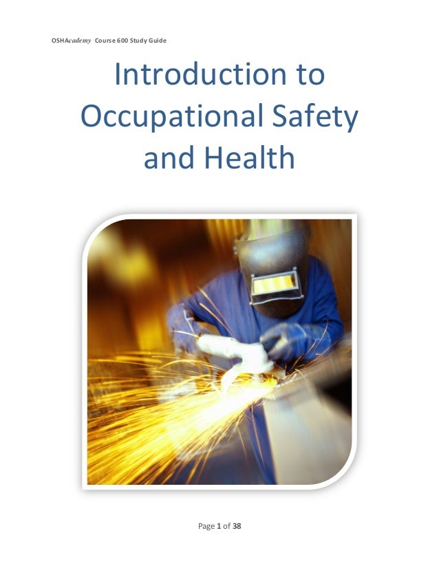 OSHAcademy Course 600 Study GuidePage 1 of 38Introduction toOccupational Safetyand Health