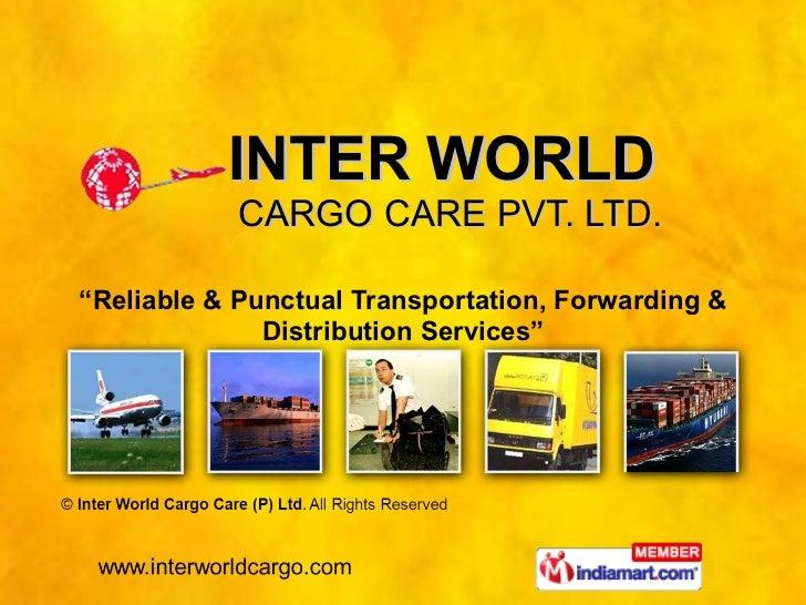"INTER WORLD  CARGO CARE PVT. LTD. "" Reliable & Punctual Transportation, Forwarding & Distribution Services"""